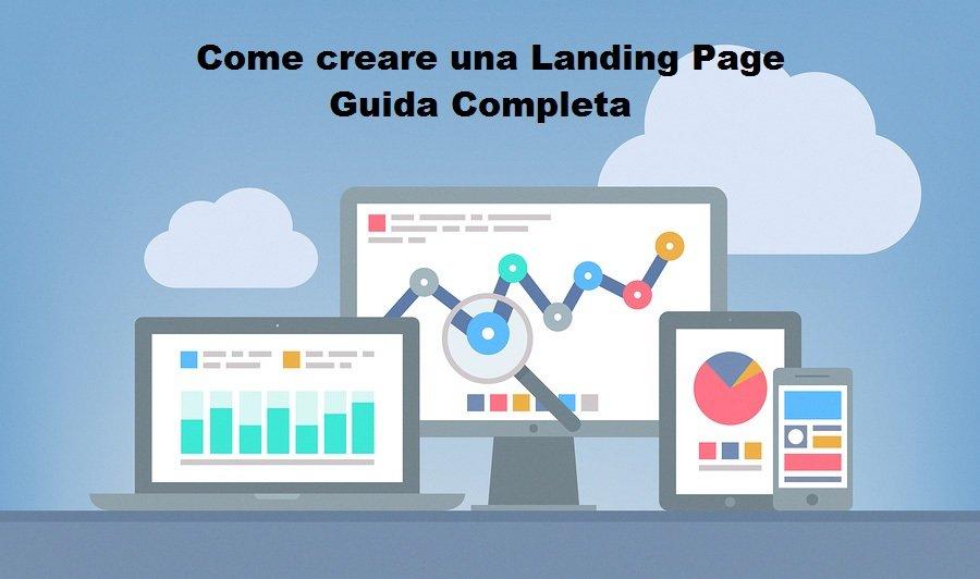Come creare una landing page: guida completa